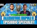 EPISODIO SPECIALE DELLA CARRIERA!! 20 MINUTI DI SPETTACOLO!! FIFA 19 CARRIERA ALLENATORE NAPOLI B #7