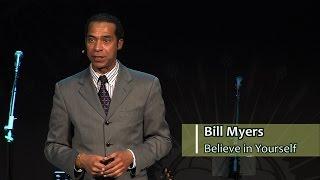 WALK THE TALK:  Believe in Yourself  w/ Bill Myers