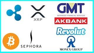 GMT AFS & Akbank Partner with Ripple - Revolut EU Banking License - Sephora BTC - Monex US Exchange