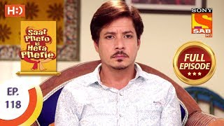 Saat Phero Ki Hera Pherie - Ep 118 - Full Episode - 9th August, 2018