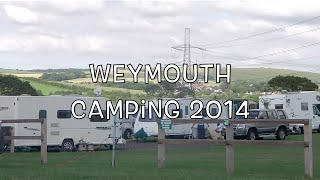 CAMPING WEYMOUTH VLOG | July 2014
