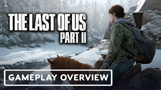The Last of Us Part 2 - Gameplay Mechanics & Story Overview | State of Play