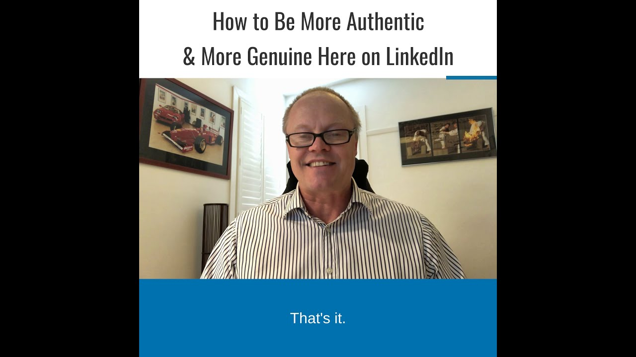 Easily Applied Steps to Be More Authentic & Genuine on LinkedIn.