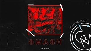 Nebezao - Smash (ПРЕМЬЕРА 2019)