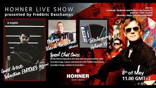 Hohner Live Show 08/05 presented by Frédéric Deschamps. Guest: Sebastian Enriques (Begium)