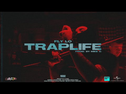 FLY LO - TRAPLIFE (Official Music Video)