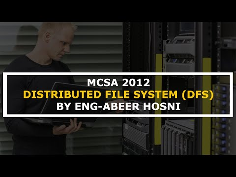 46-MCSA 2012 (Distributed File System (DFS)) By Eng-Abeer Hosni | Arabic