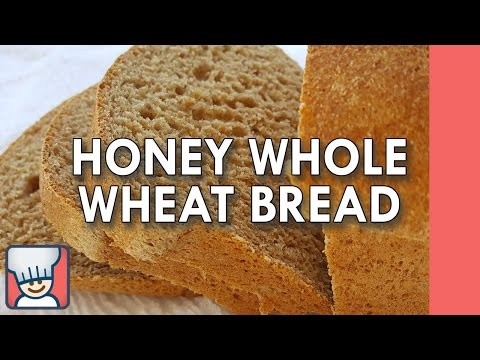 How to make honey whole wheat bread