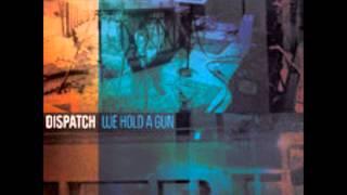Dispatch - We hold a Gun