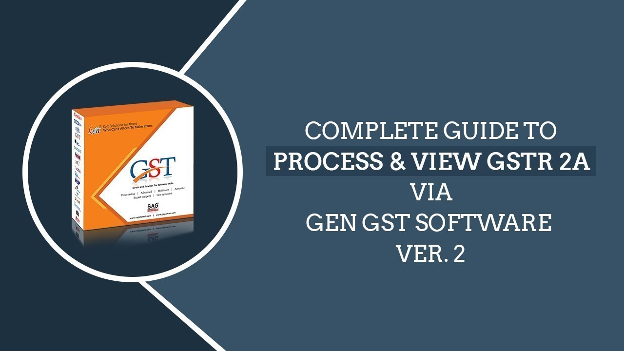 Complete Guide To Process & View GSTR 2A Via Gen GST Software Ver 2 0 in  Hindi