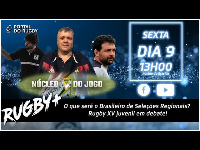 O que será o Campeonato Brasileiro de Seleções Regionais? Rugby XV juvenil em debate!