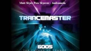 Matt Skyer Pres Skyover - Andromeda