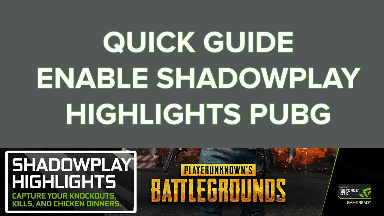 Enable NVIDIA Shadow play Highlights PUBG Player unknown's battlegrounds