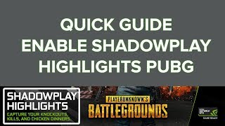 Enable NVIDIA Shadow play Highlights PUBG Player unknown