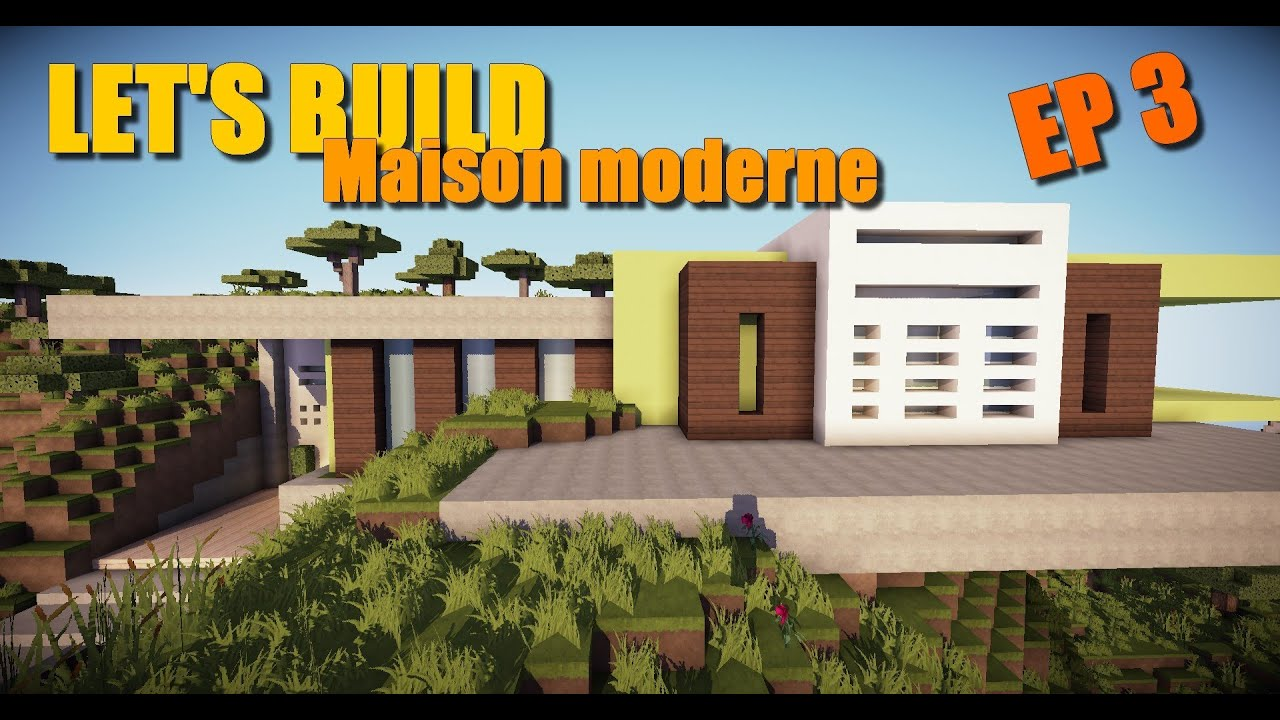 Minecraft: Let\'s build maison moderne [ep 3] - YouTube