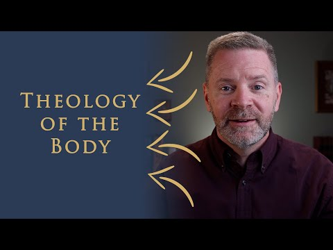 Why Theology of the Body is for Everybody | The Ultimate Meaning of Life