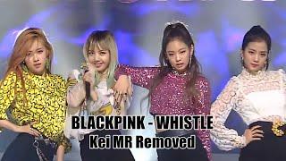 [MR Removed] BLACKPINK - WHISTLE @ Inkigayo 20160821