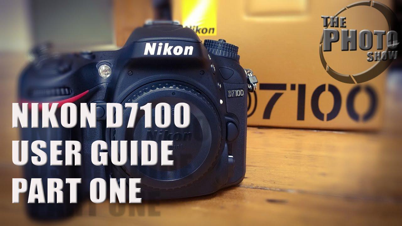 nikon d7100 user guide part 1 youtube rh youtube com Nikon D7000 Nikon D7200