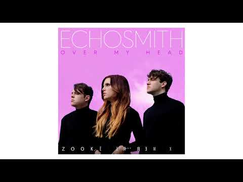 Echosmith - Over My Head (Official Audio: Zookeeper Remix)