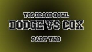 TGS Blood Bowl Tournament - Dodger vs Jesse Cox Part 2