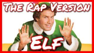 THE RAP VERSION OF ELF