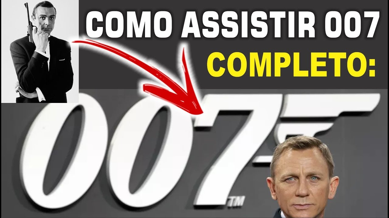 Como Assistir 007 James Bond Completo Youtube