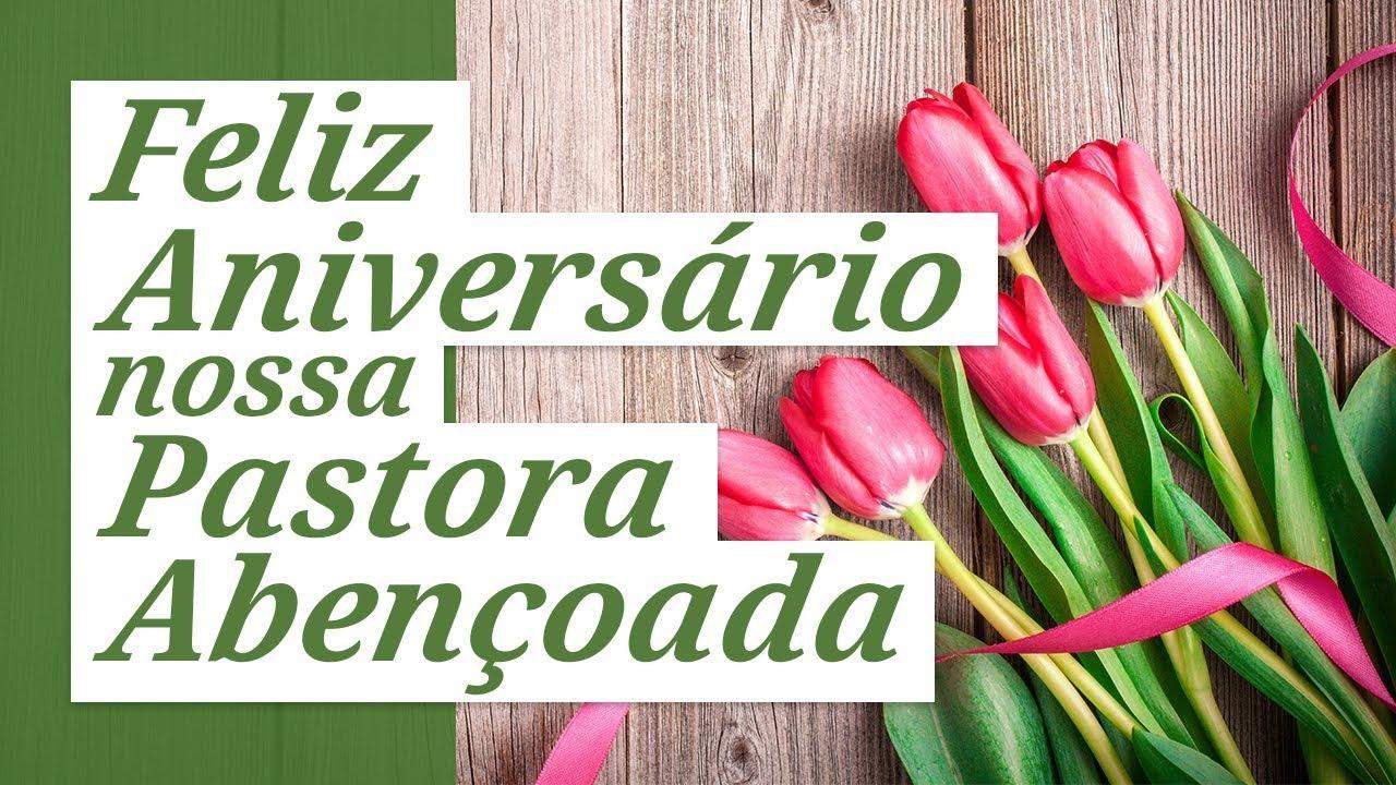 Parabéns Querida Pastora: Feliz Aniversário, Nossa Pastora Abençoada