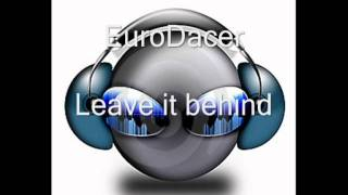 EuroDacer - Leave it behind (HQ)