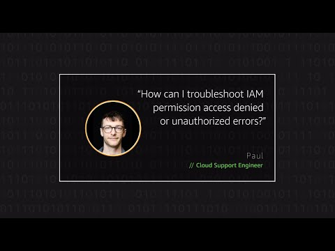 How can I troubleshoot IAM permission access denied or unauthorized errors?