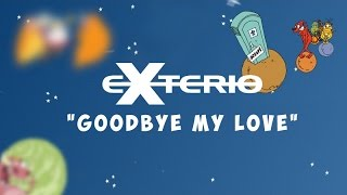 Watch Exterio Goodbye My Love video