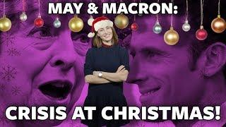 #ICYMI: May & Macron. Crisis at Christmas!