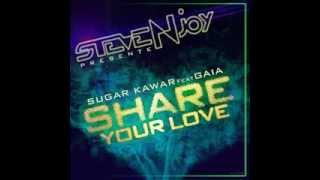Steve Njoy présente SUGAR KAWAR FEAT GAIA Share your Love Radio Edit