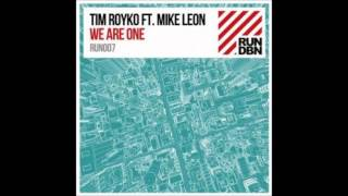 Tim Royko feat. Mike Leon - We Are One (Original Mix)