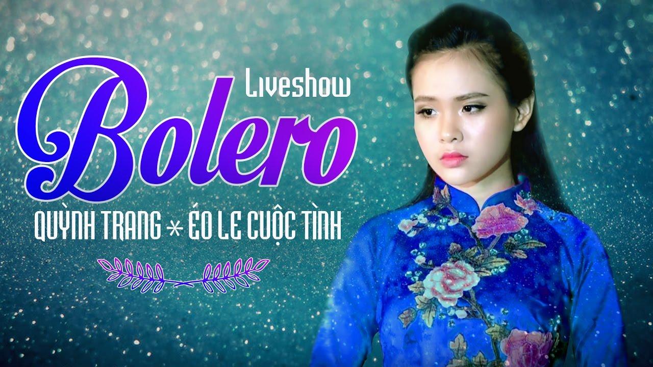 Download Quỳnh Trang 2017 -Tuyệt Đỉnh Nhạc Trữ Tình Bolero Hay Nhất Của Quỳnh Trang 2017