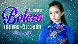 Quỳnh Trang 2017 -Tuyệt Đỉnh Nhạc Trữ Tình Bolero Hay Nhất Của Quỳnh Trang 2017