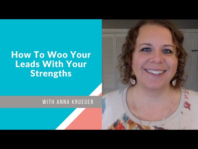 How to Woo Your Leads With Your Strengths