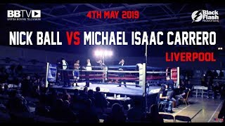 UNBEATEN PROSPECT NICK BALL VS MICHAEL ISAAC CARRERO | BBYV | BLACK FLASH PROMOTIONS LIVERPOOL