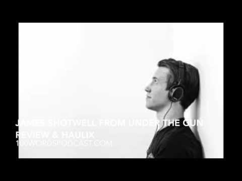 James Shotwell from Under The Gun Review & Haulix Interview