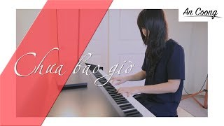 Chưa Bao Giờ - Trung Quân Idol | PIANO COVER | AN COONG PIANO