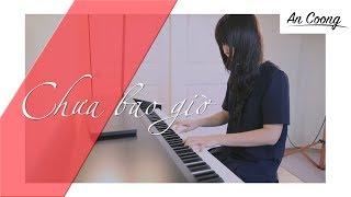 Chưa Bao Giờ - Trung Quân Idol | An Coong | #Piano Cover