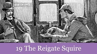 A Sherlock Holmes Adventure: 19 The Reigate Squire Audiobook