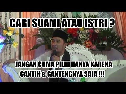 Ceramah Lucu Kocak KH. Jamaluddin - Cari Suami Atau Istri Jangan Cuma Cantik & Gantengnya Saja !