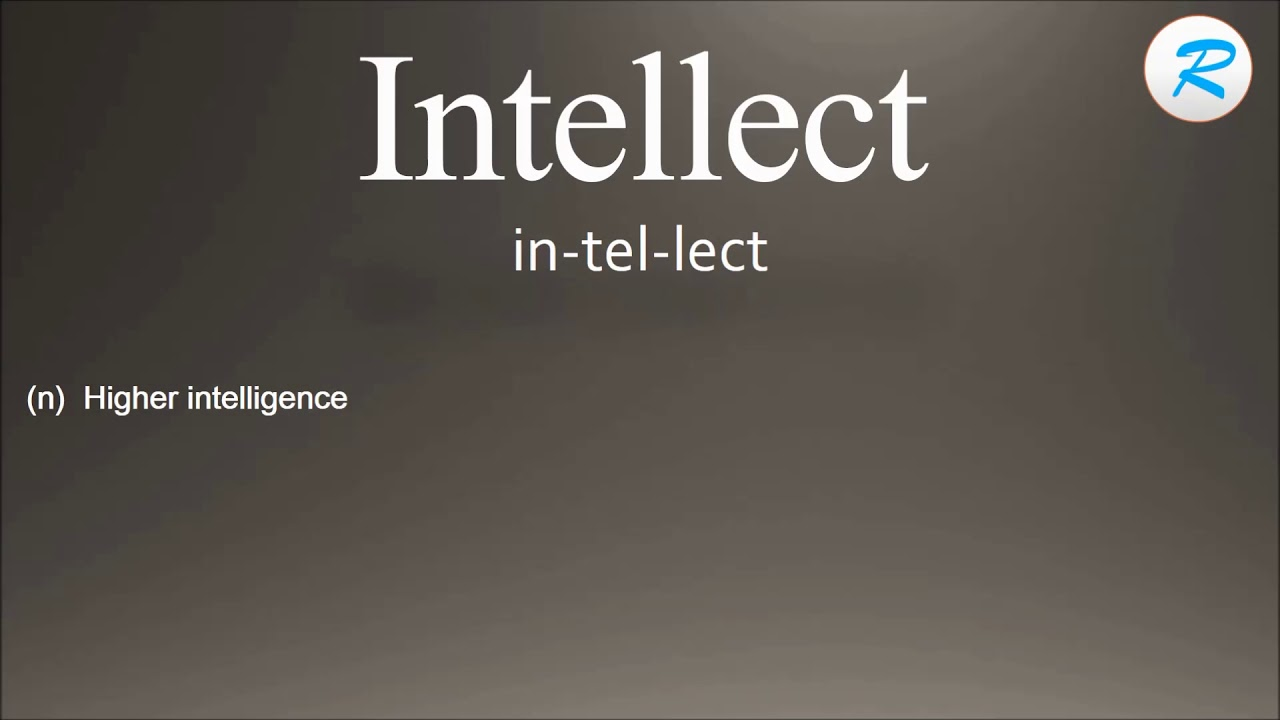 how to pronounce intellect ; intellect pronunciation ; intellect