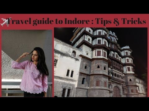 Travel Guide to Indore : Tips & Tricks | Food & Shopping | PallaviJain