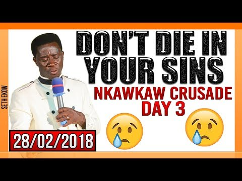 Don't Die In Your Sins By Evangelist Akwasi Awuah Nkwawkaw Crusade Day 3