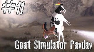 BORING MOON COW  - Goat Simulator Payday Gameplay #11