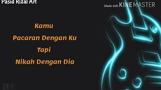 Kamu Pacaran Dengan Ku Tapi Nikah Dengan Dia Sedih Banget Lyrics Version 2018