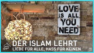Der Islam lehrt im Kern: ,, Liebe für Alle, Hass für Keinen.'' | Stimme des Kalifen
