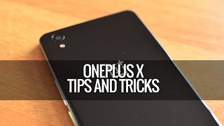OnePlus X Tips and Tricks