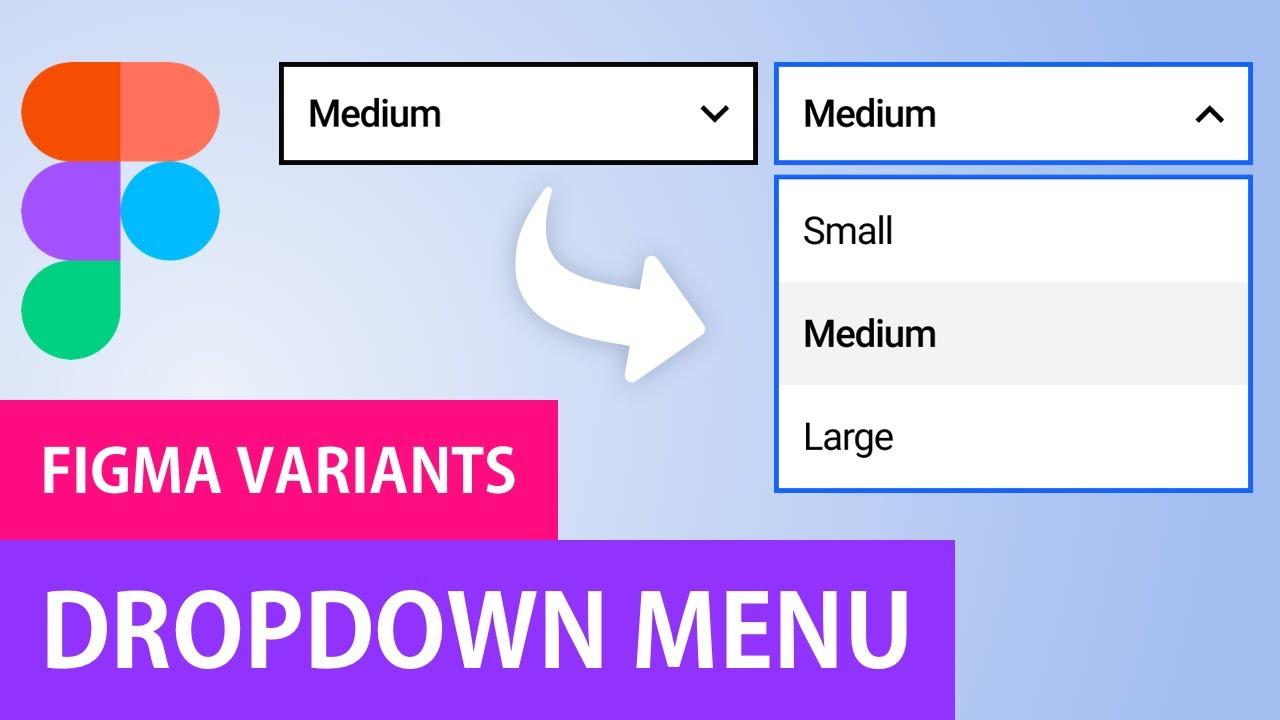 Figma Dropdown Menu with Variants | Figma Prototype Tutorial